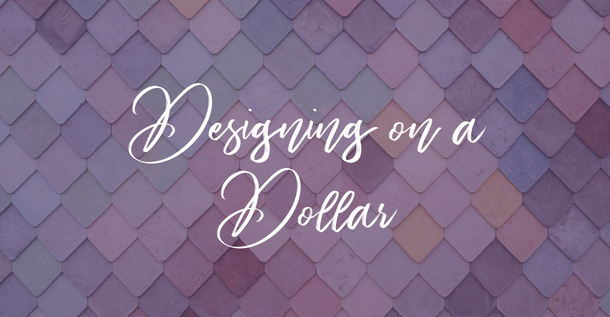 Design on a Dollar